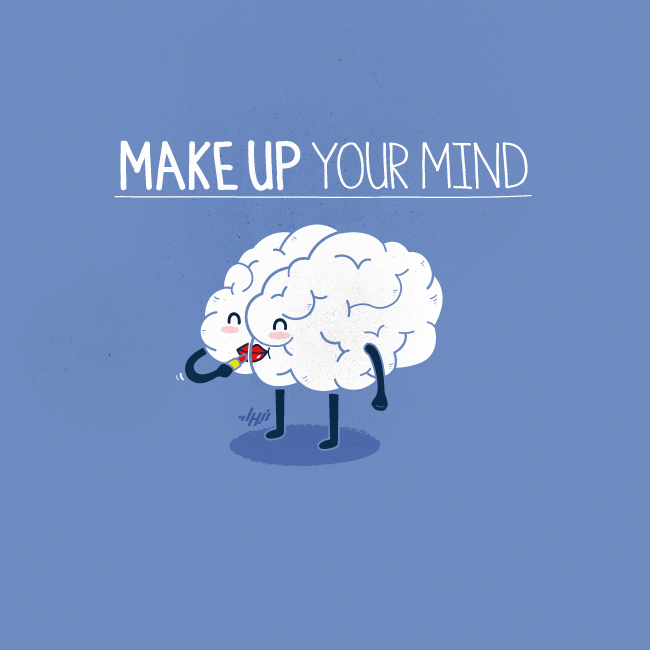 "Nuestro ""idiom"" de hoy es Make up your mind ."
